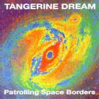 Tangerine Dream - Patrolling Space Borders