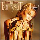 Tanya Tucker - Fire to Fire