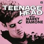 Teenage Head (With Marky Ramone)