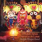 Bhakti Seva - Service in Love