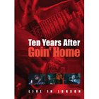 Ten Years After - Goin' Home Live In London