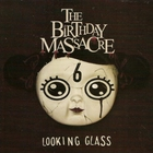The Birthday Massacre - Looking Glass (EP)
