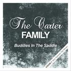 The Carter Family - Buddies In The Saddle (Remastered)