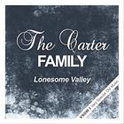 The Carter Family - Lonesome Valley (Remastered)