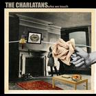 The Charlatans - Who We Touch CD1