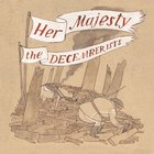 The Decemberists - Her Majesty