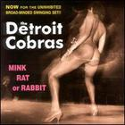The Detroit Cobras - Mink, Rat, or Rabbit