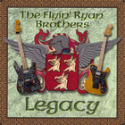 The Flyin' Ryan Brothers - Legacy