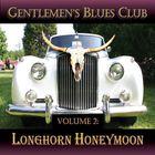 The Gentlemen's Blues Club - Volume 2 - Longhorn Honeymoon