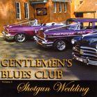 The Gentlemen's Blues Club - Shotgun Wedding