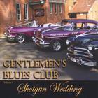 The Gentlemen's Blues Club - Volume 1: Shotgun Wedding