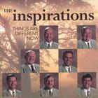 the inspirations - THINGS ARE DIFFERENT NOW