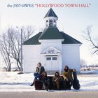 The Jayhawks - Hollywood Town Hall (Reissue)