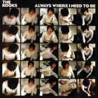 The Kooks - Always Where I Need To Be (CDM)