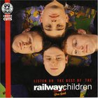 Listen On: The Best Of The Railway Children