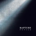The Rapture - Futile
