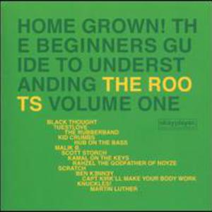 Home Grown! The Beginner's Guide To Understanding The Roots, Vol.1