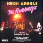 The Runaways - Neon Angels