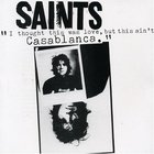 The Saints - Casablanca