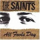 The Saints - All Fools Day