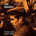 The Smiths - Thank Your Lucky Stars