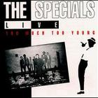 The Specials - Live: Too Much Too Young [EP]