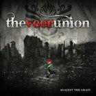 The Veer Union - Against The Grain