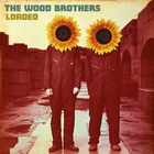 The Wood Brothers - Loaded