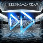 There For Tomorrow - A Little Faster (Deluxe Edition)