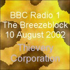 Thievery Corporation - BBC Radio 1, The Breezeblock, 10AUG02