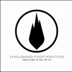 Thousand Foot Krutch - The Flame in All of Us