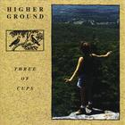 Three of Cups - Higher Ground