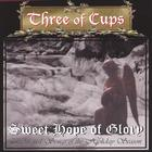 Three of Cups - Sweet Hope of Glory