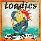 Toadies - No Deliverance (Advance)