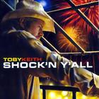 Toby Keith - Shock'n Y'all
