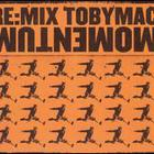 tobyMac - Re:Mix Momentum