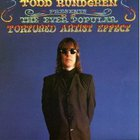 Todd Rundgren - The Ever Popular Tortured Artist Effect (Remastered 2006)