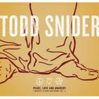 Todd Snider - Peace, Love And Anarchy (Rarities, B-Sides, Demos, Vol. 1)