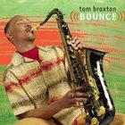 Tom Braxton - Bounce