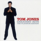 Tom Jones - Greatest Hits: Platinum Edition