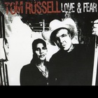 Tom Russell - Love And Fear