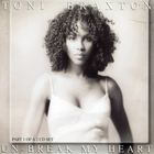 Toni Braxton - Un-Break My Heart (CDS)