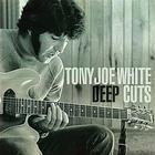 Tony Joe White - Deep Cuts