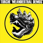 Torche - Meanderthal Demos