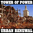 Tower Of Power - Urban Renewal