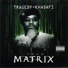 Tragedy Khadafi - Thug Matrix