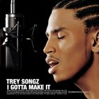 Trey Songz - I Gotta Make It