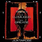 Tricky - Juxtapose (with DJ Muggs & Grease)