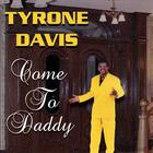Tyrone Davis - Come To Daddy