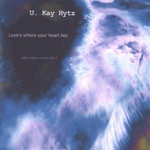 Love's where your heart lies - Alternative mixes Vol 1